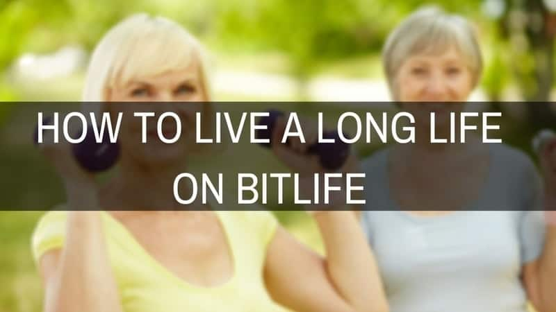 How to live a long life on BitLife