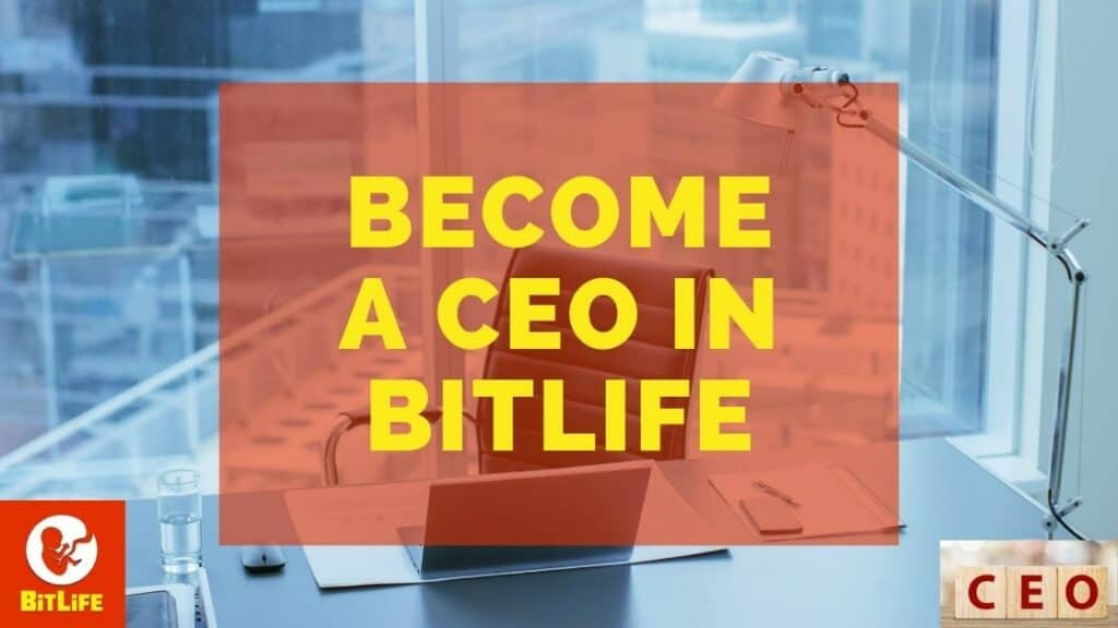 become a ceo in bitlife